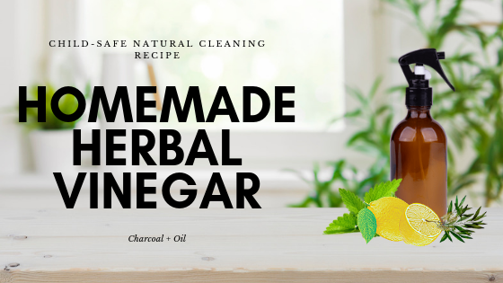 Homemade Herbal Vinegar Spray - Child Safe Natural Cleaning Recipe.