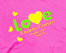 Love Endures Forever T-Shirt ™