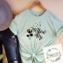 """Blow Me"" Graphic Tee *MADE TO ORDER FOR YOU!"