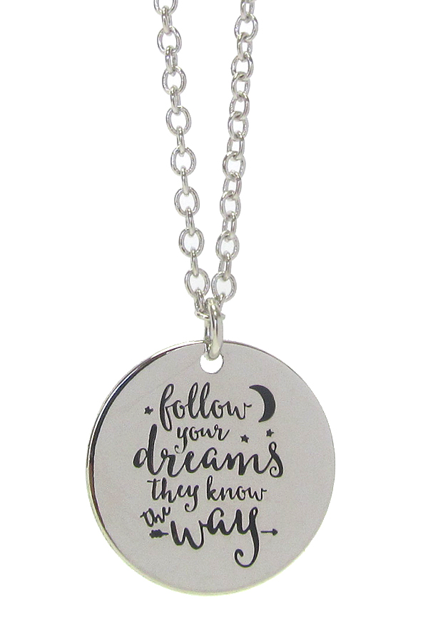Follow Your Dreams They Know the Way Necklace