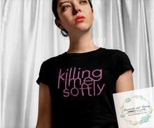 """Killing Me Softly"""" Graphic Tee***MADE TO ORDER FOR YOU!"