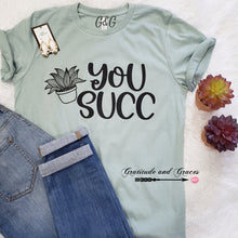 """You Succ""  🎍🌵 Graphic Tee *MADE TO ORDER FOR YOU!"