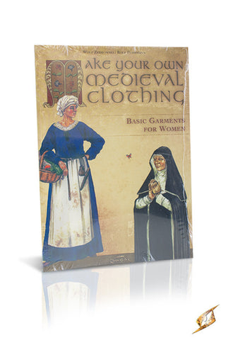 Make Your Own Medieval Clothing - Basic Garments Women