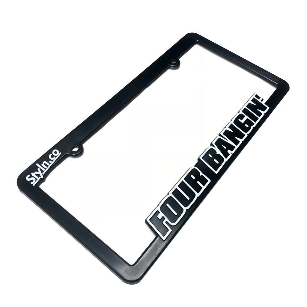 FOUR BANGIN License Plate Frame