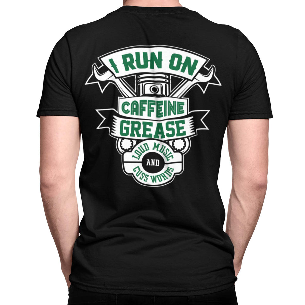 I RUN ON CAFFEINE GREASE LOUD MUSIC T-shirt