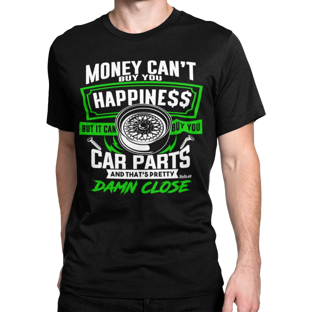 MONEY BUYS CAR PARTS HAPPINESS T-shirt