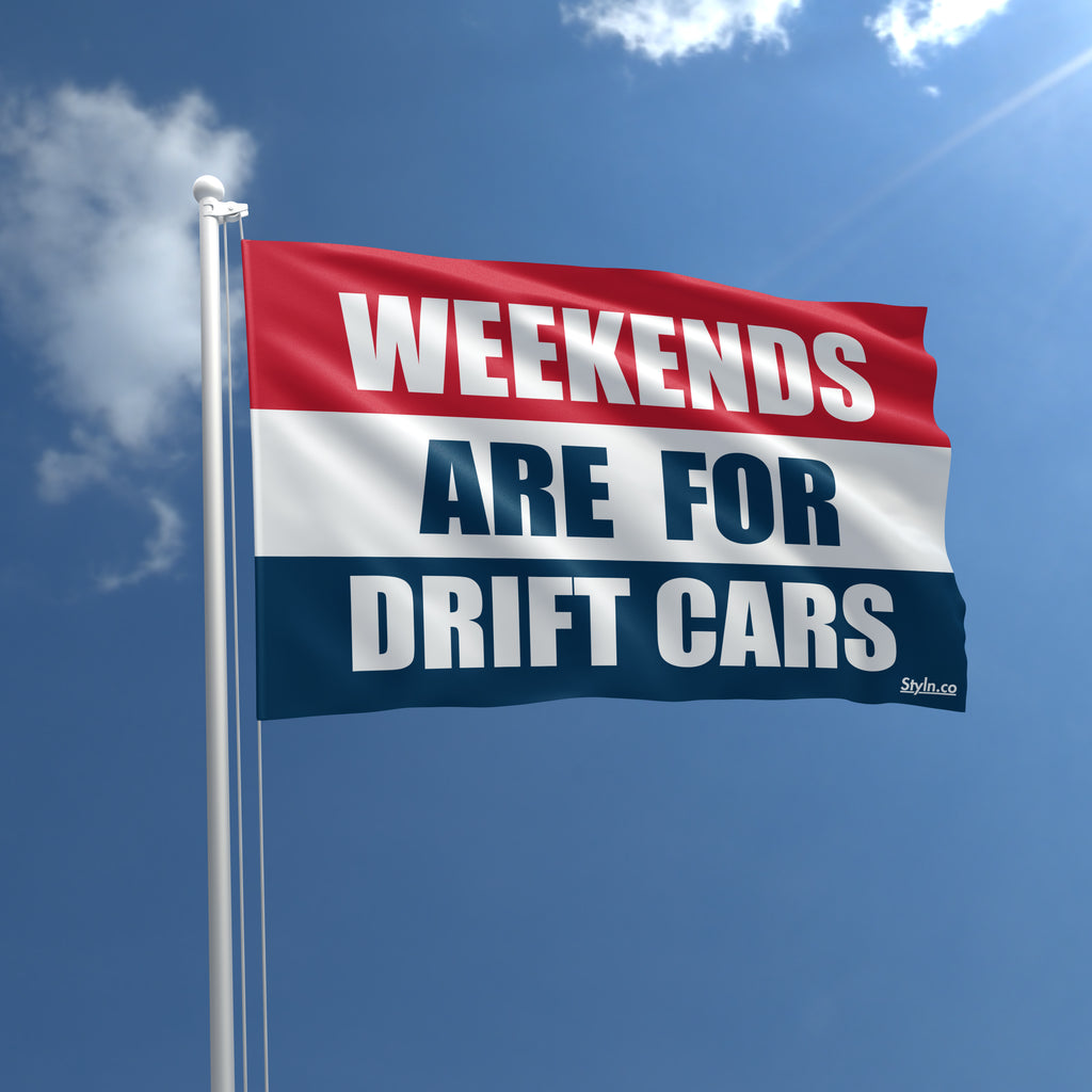 WEEKENDS ARE FOR DRIFT CARS Flag