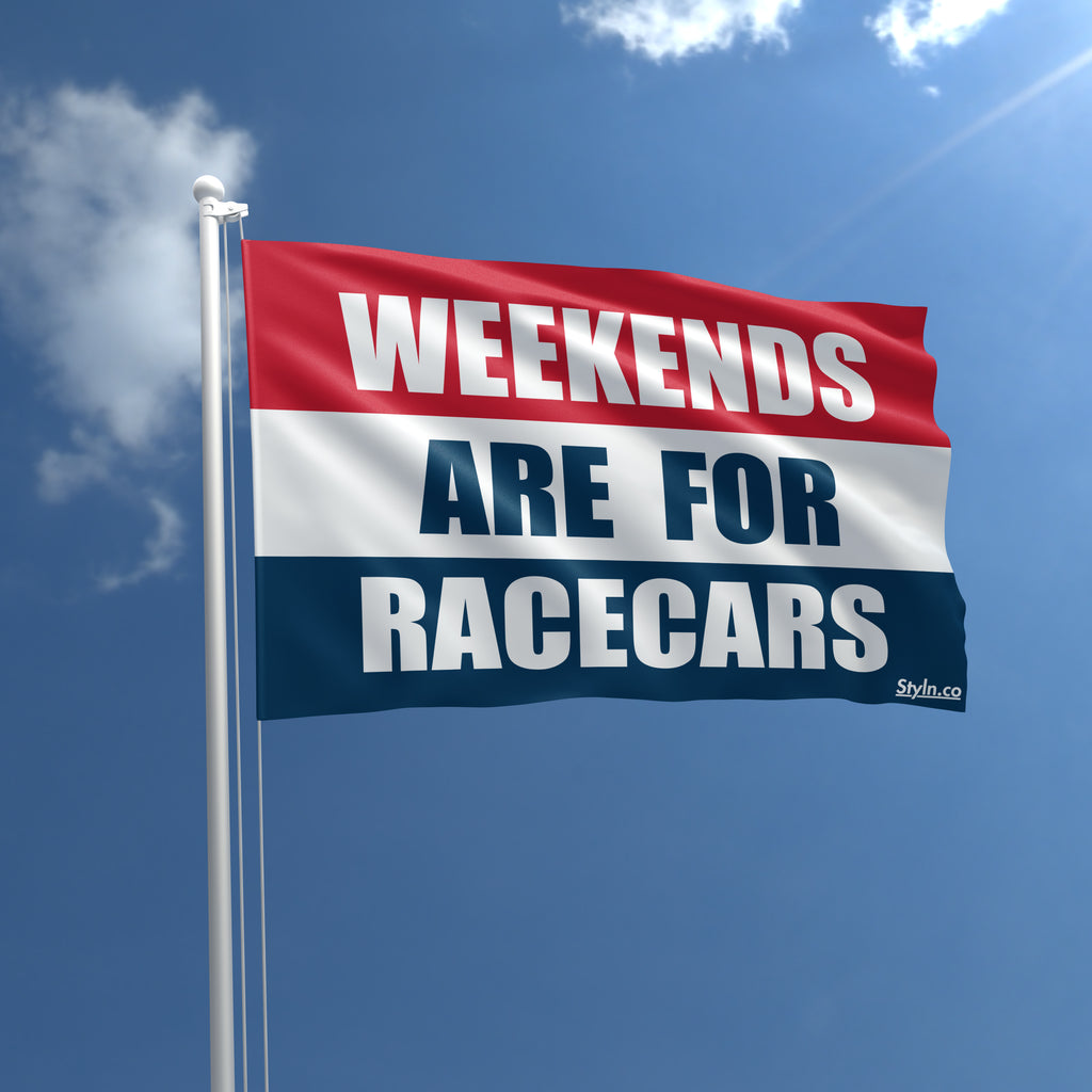 WEEKENDS ARE FOR RACECARS Flag