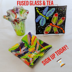 Fused Glass & Tea Night - Vase, Bowl or Trivet - Thursday, August 13th (Evening Class)