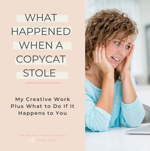 What Happened When a Copycat Stole My Creative Work Plus What to Do If It Happens to You