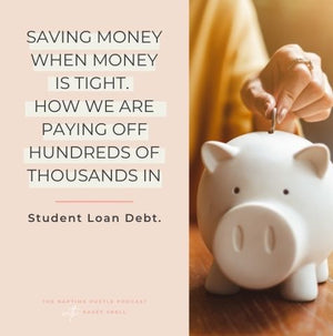 Saving Money When Money is Tight. How we are Paying off Hundreds of Thousands in Student Loan Debt.