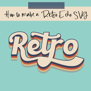 How to Make a 3D Retro Echo SVG Design