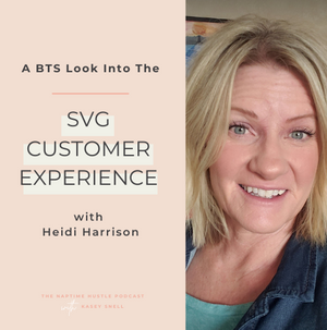 A BTS Look into the SVG Customer Experience with Heidi Harrison