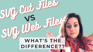 SVG Cut Files vs SVG Web Files. What's the difference??