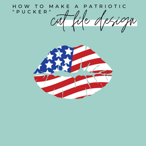 "SVG Tutorial - How to Make a Patriotic ""Pucker"""
