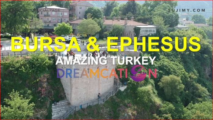 My experience in Bursa & Ephesus (Turkey) and places to visit there.
