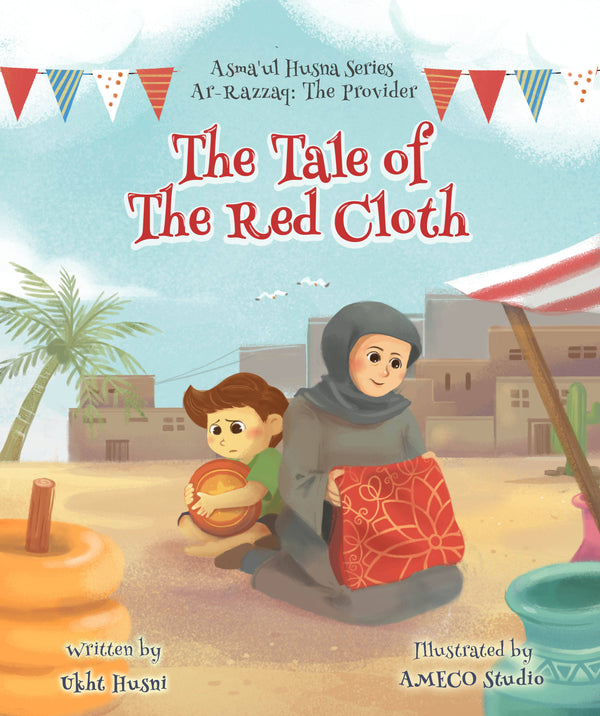 The Tale of the Red Cloth (Asma'ul Husna Series: Ar-Razzaq)