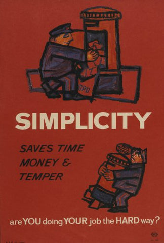 Simplicity saves time, money & temper