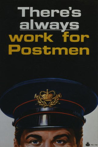 There's always work for Postmen