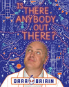 Dara O Briain: Is There Anybody Out There?