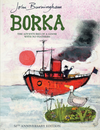 John Burningham: Borka: The Adventures Of A Goose With No Feathers