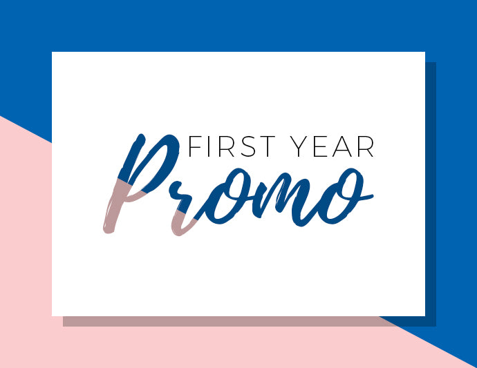 First Year Promo!