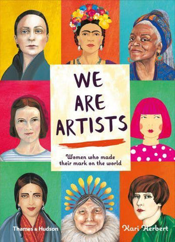 We Are Artists - Women who made their mark on the world by Kari Herbert