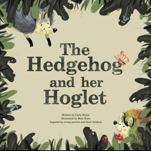 The Hedgehog and her Hoglet by Carla Henry