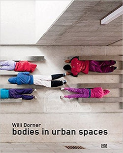 Picture of Willi Dorner Bodies In Urban Spaces book