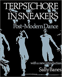 Terpsichore In Sneakers: Post-Modern Dance