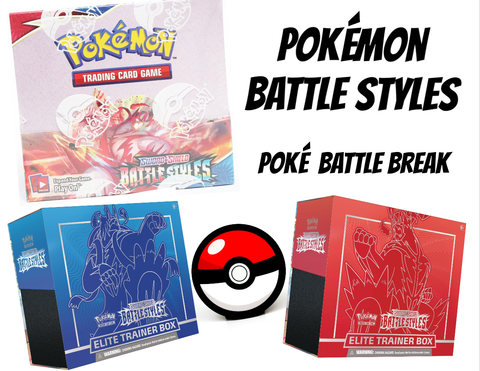 Poké Battle Break #2 - Battle Styles Booster Box - Battling for Battle Styles Elite Trainer Boxes
