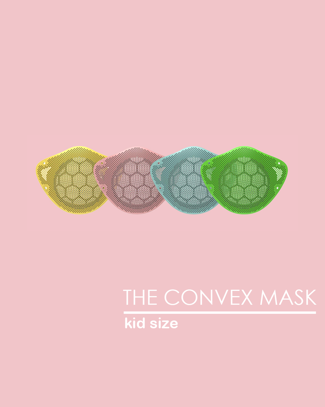 THE CONVEX MASK (KID SIZE)