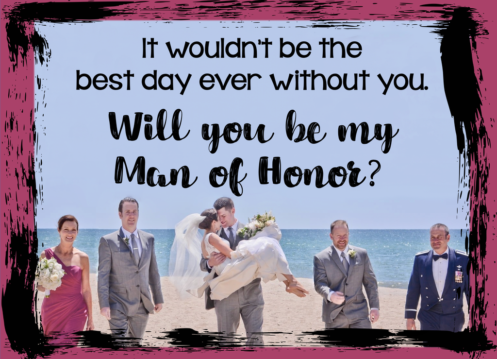 Will you be my Man of Honor? ↓