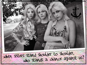 When sisters stand shoulder to shoulder, who stands a chance against us?