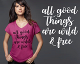 All Good Things are Wild and Free T-shirt | Inspirational Quotes