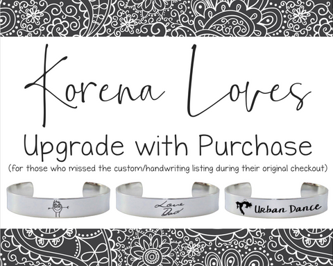 Bracelet Handwriting Upgrade: Only Purchase if Directed by Korena Loves
