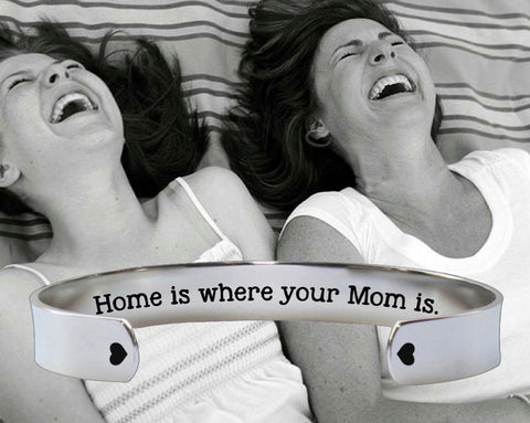 Home Is Where Your Mom Is Bracelet | Gift for Mom