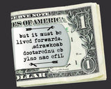 Life Can Only Be Understood Money Clip