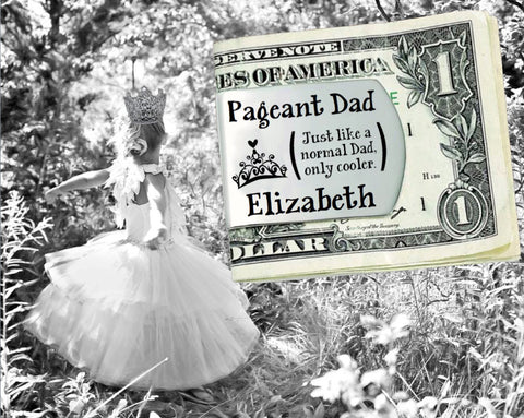 Pageant Dad Personalized Money Clip