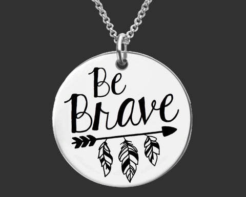 Be Brave Necklace