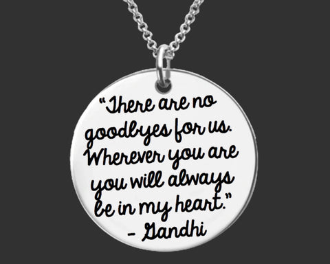 There Are No Goodbyes For Us Necklace | Gandhi