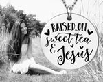 Raised On Sweet Tea & Jesus Necklace