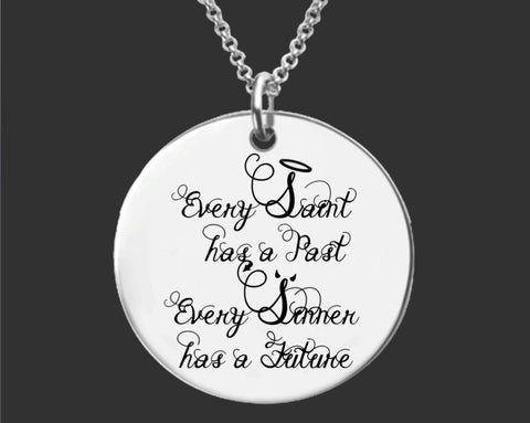 Every Saint Has A Past Every Sinner Has A Future Necklace