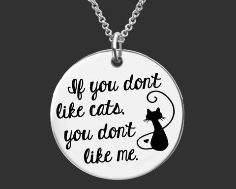 If You Don't Like Cats Necklace
