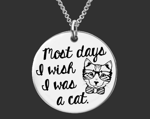 I Wish I Was a Cat | Cat Lover Gift