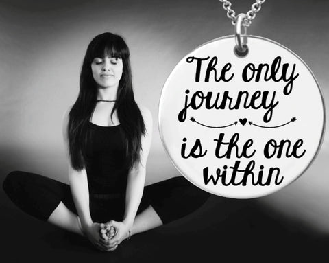 The Only Journey is the One Within Necklace