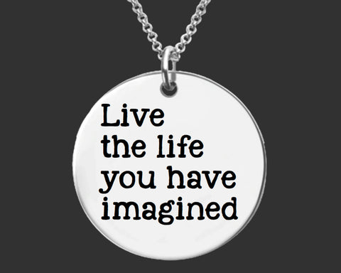 Live the Life You Have Imagined Necklace | Graduation Gift