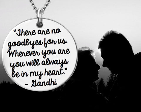 There Are No Goodbyes For Us Necklace | Gandhi | Goodbye Gift