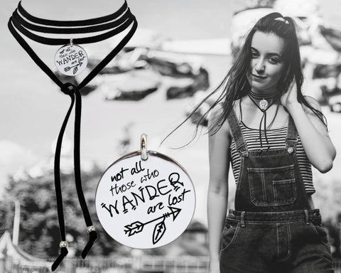 Not All Those Who Wander Are Lost Leather Choker