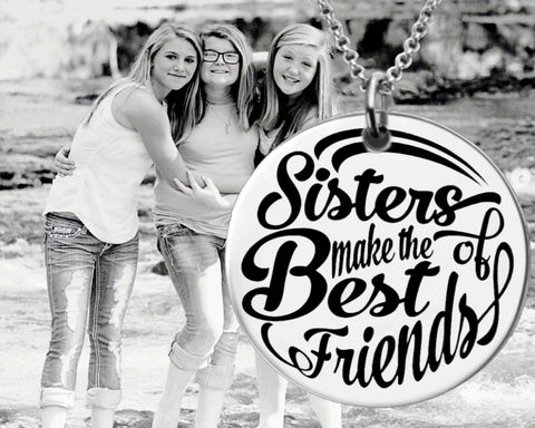 Sisters Make the Best Friends Necklace | Sister Gift